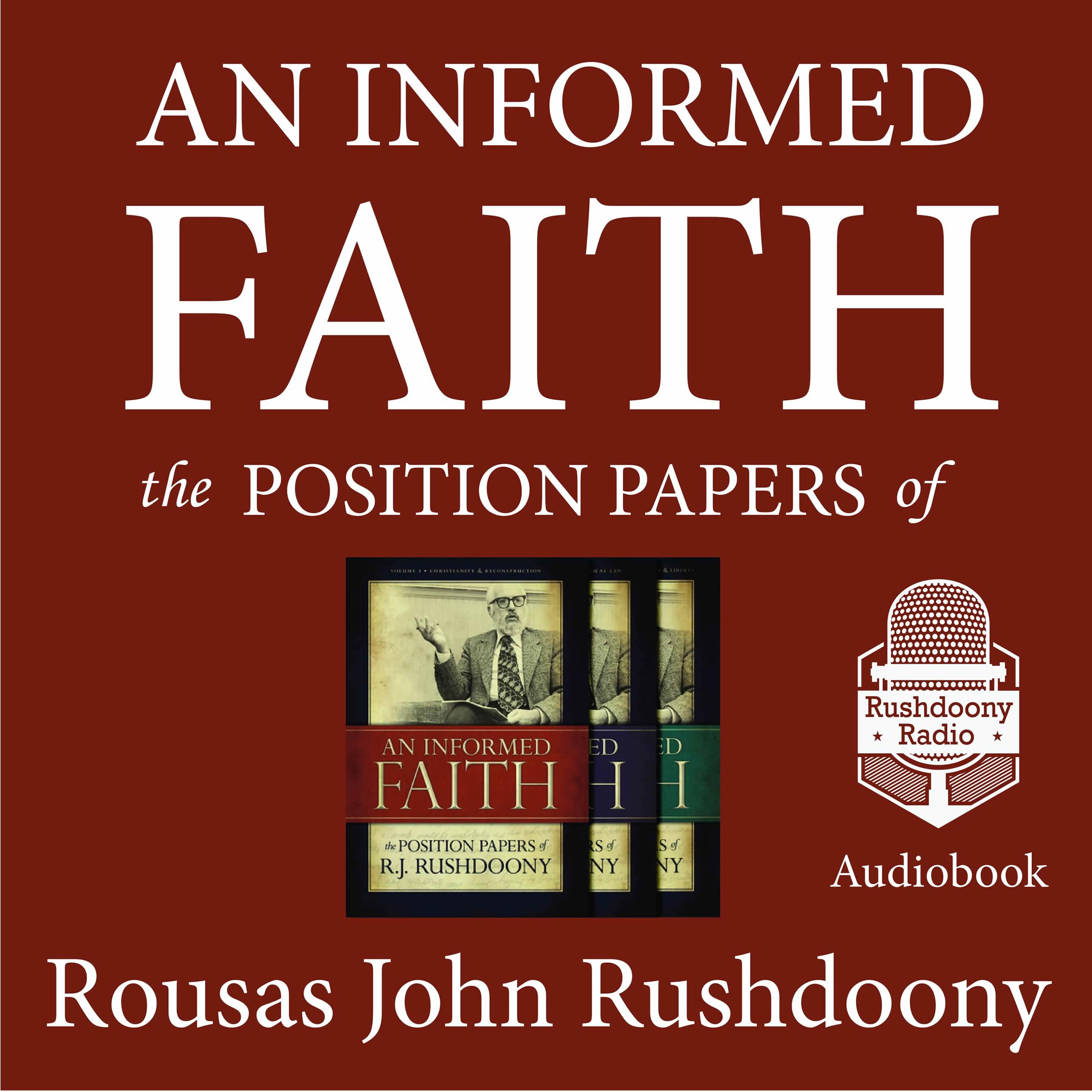An Informed Faith | Rushdoony Radio