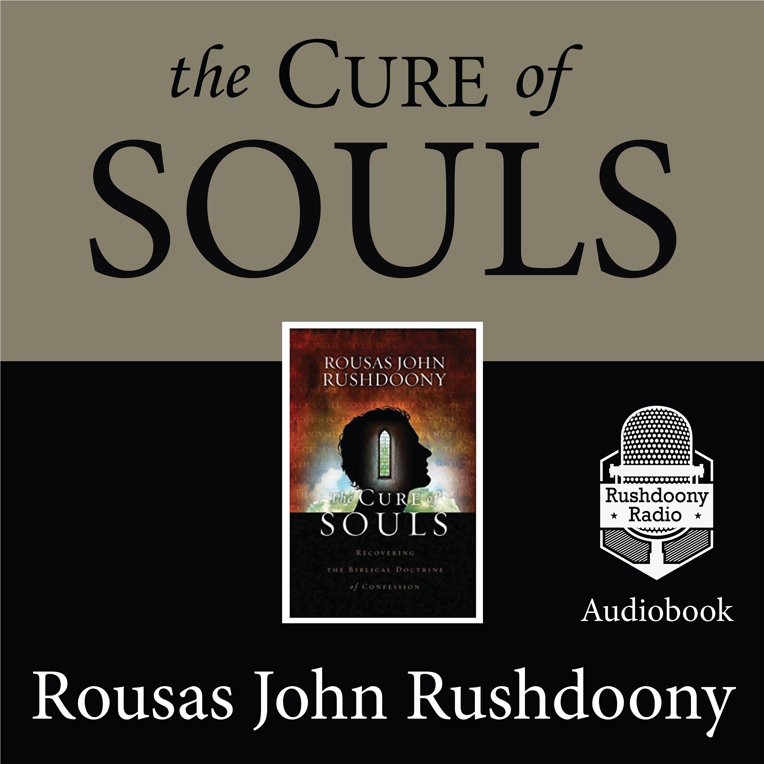The Cure of Souls | Rushdoony Radio