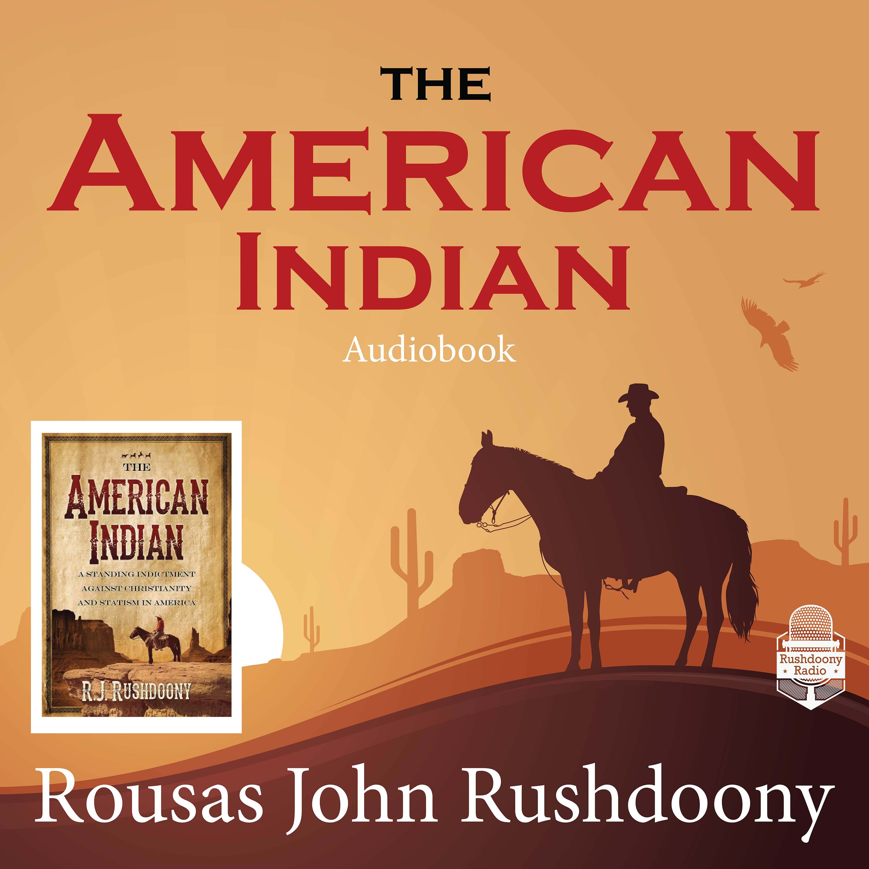 The American Indian | Rushdoony Radio