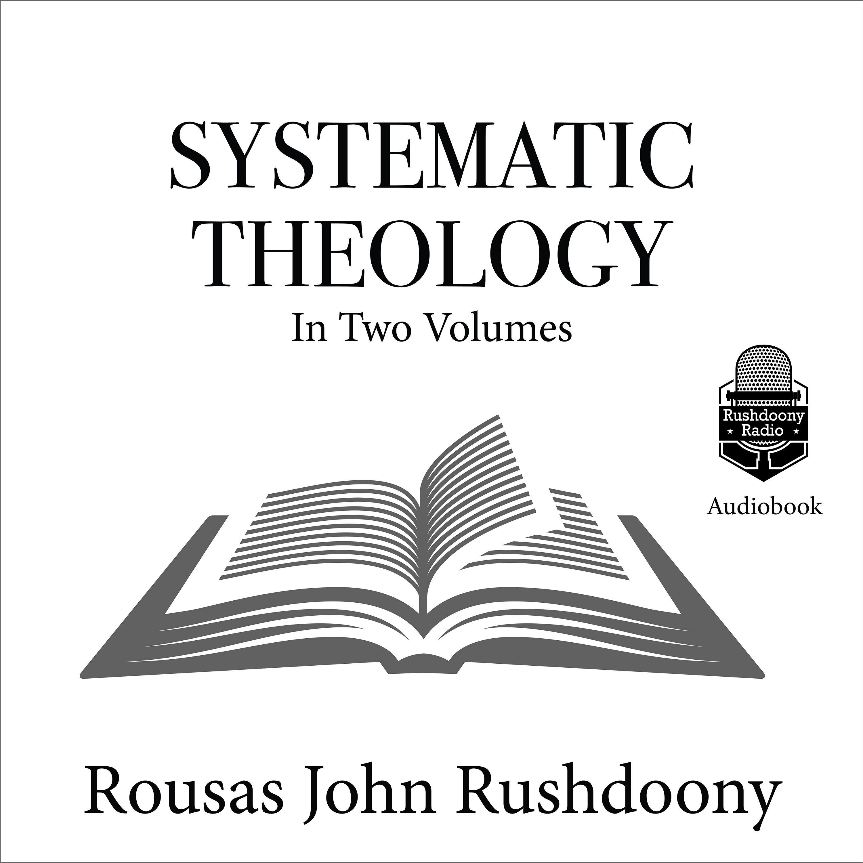 Systematic Theology | Rushdoony Radio